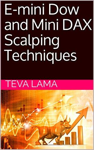 E-mini Dow and Mini DAX Scalping Techniques (English Edition)