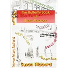 The Butterfly Book of Essex Recipes by Susan Hibberd (2010-10-30)