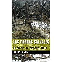 Las tierras salvajes: El diario de Natalia. Odio
