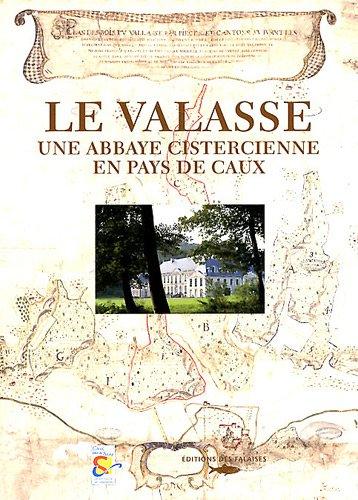 LE VALASSE - ABBAYE CISTERCIENNE EN PAYS DE CAUX