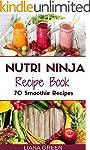 Nutri Ninja Recipe Book: 70 Smoothie...