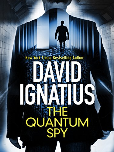 The Quantum Spy: An unputdownable technothriller that will keep you gripped