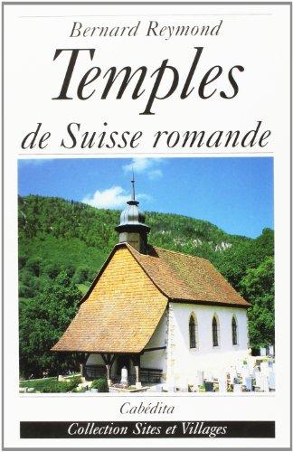 Temples de Suisse Romande (Sites et Villages)