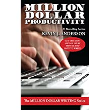 Million Dollar Productivity (Million Dollar Writing Series) (English Edition)