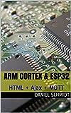 ARM Cortex & ESP32: HTML + Ajax +  MQTT (Spanish Edition)