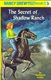 The Secret of Shadow Ranch (Nancy Drew Mysteries)