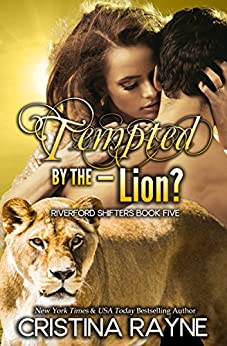 Tempted by the - Lion? (Riverford Shifters Book 5) (English Edition) par [Rayne, Cristina]