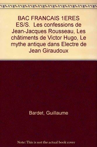 Bac français, premières ES/S 1999. Les Confessions de Rousseau ; Le mythe antique de Electre de Giraudoux