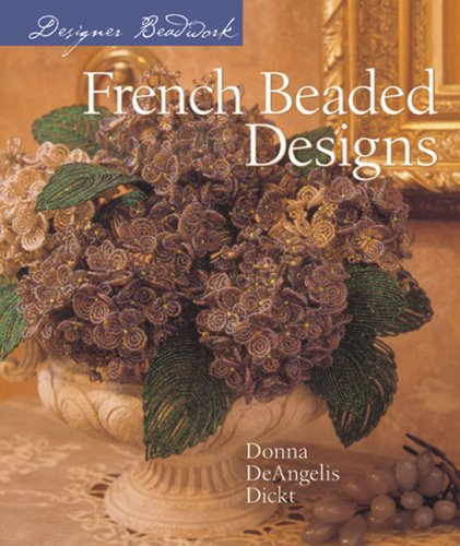 French Beaded Designs (Designer Beadwork S.) -