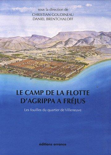 Le camp de la flotte d'Agrippa à Fréjus : les fouilles du quartier de Villeneuve (1979-1981)