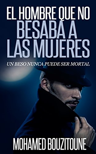 EL HOMBRE QUE NO BESABA A LAS MUJERES: Memorias y secretos no confesables de Adolf Hitler (Spanish Edition)