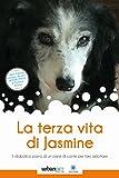 La terza vita di Jasmine. Il diabolico piano di un cane di canile per farsi adottare