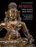Produkt-Bild: Magie vom Dach der Welt: Der tibetische Kulturraum im Spiegel seiner Kunst (Edition Schloss Wernigerode)