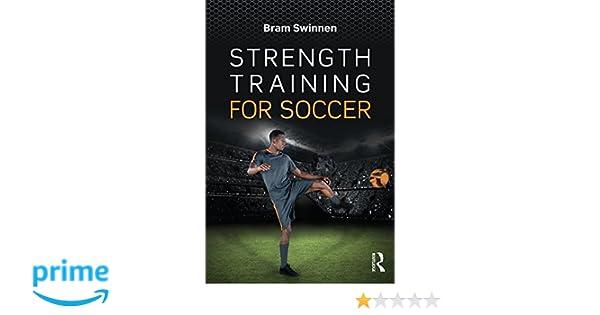 Strength training for soccer: amazon.co.uk: bram swinnen