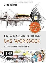 Ein Jahr Urban Sketching - Das Workbook: 25 Tricks zum Zeichnen unterwegs