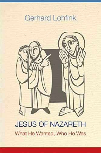 [(Jesus of Nazareth : What He Wanted, Who He Was)] [By (author) Gerhard Lohfink ] published on (November, 2012)
