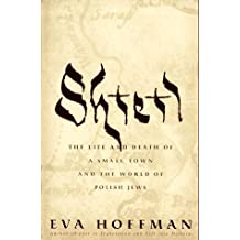 Shtetl: The Life and Death of a Small Town and the World of Polish Jews by Eva Hoffman (1997-10-02)