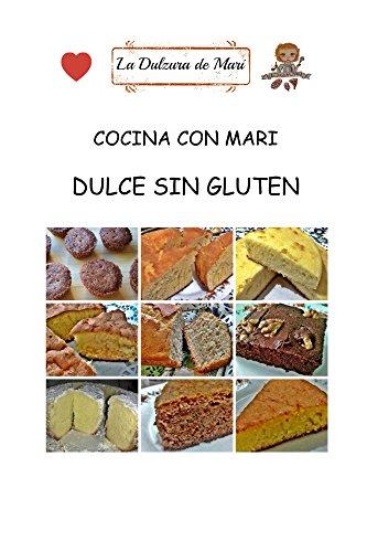 Cocina con Mari: Dulce sin Gluten eBook: Yolanda martin ...