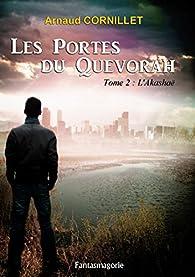 Les Portes du Quevorah, tome 2 : l'Akashaë par Arnaud Cornillet