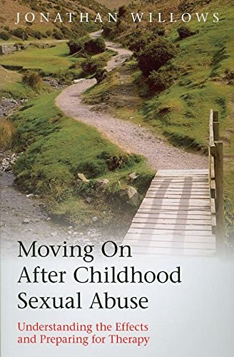 [Moving on After Childhood Sexual Abuse: Understanding the Effects and Preparing for Therapy] (By: Jonathan Willows) [published: October, 2008]