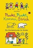 Punkt, Punkt, Komma, Strich: Die Zeichenstunde für Kinder
