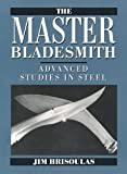 Image de The Master Bladesmith: Advanced Studies In Steel