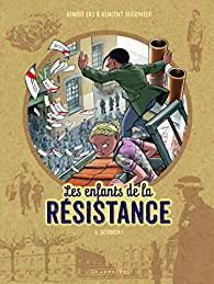 Les enfants de la Résistance, tome 6 : Désobéir ! par Vincent Dugomier