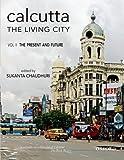 Calcutta - The Living City: Volume II: The Present and Future