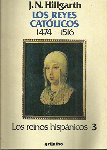 LOS REYES CATOLICOS-1474-1516 Coleccion Los Reinos Hispanicos-Traducido Antoni Pigrau- Ex libris de anterior propietario