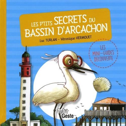 Les p'tits secrets du bassin d'Arcachon par From Geste éditions