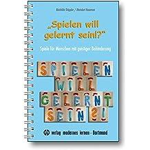"""""""Spielen will gelernt sein!?"""": Spiele für Menschen mit geistiger Behinderung"""