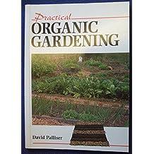 Practical Organic Gardening (Practical Guides)