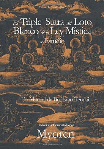 El Triple Sutra del Loto Blanco de la Ley Mística de Estudio: Un Manual de Budismo Tendai