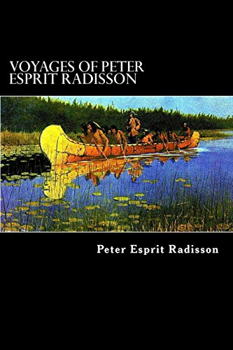 voyages-of-peter-esprit-radisson-an-account-of-his-travels-and-experiences-among-the-north-american-