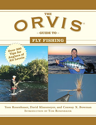 the-orvis-guide-to-fly-fishing-more-than-300-tips-for-anglers-of-all-levels-orvis-guides