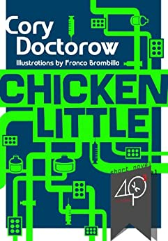 Chicken Little (A science fiction novella) by [Doctorow, Cory]