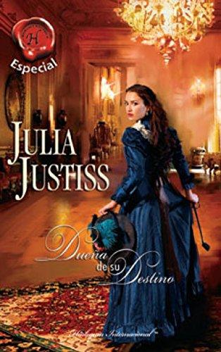 Dueña de su destino (Harlequin Internacional) por Julia Justiss