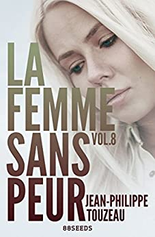 La femme sans peur (Volume 8) par [Touzeau, Jean-Philippe]
