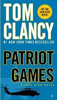Patriot Games (A Jack Ryan Novel, Book 1) von [Clancy, Tom]
