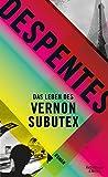 Das Leben des Vernon Subutex: Roman - Virginie Despentes