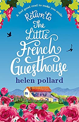 Return to the Little French Guesthouse: A feel good read to make you smile (La Cour des Roses Book 2)