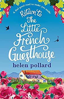 Return to the Little French Guesthouse: A feel good read to make you smile (La Cour des Roses Book 2) by [Pollard, Helen]