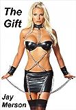 The Gift (BDSM Erotica)