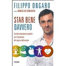 Star bene davvero: Il primo programma completo per il benessere del corpo e della mente (Italian Edition)