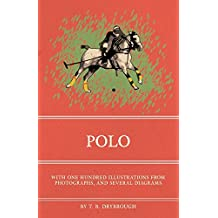Polo - With One Hundred Illustrations from Photographs, and Several Diagrams