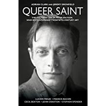 Queer Saint: The Cultured Life of Peter Watson