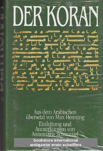 Der Koran. Aus dem Arab. übers. von Max Henning. Einl. und Anm. von Annemarie Schimmel