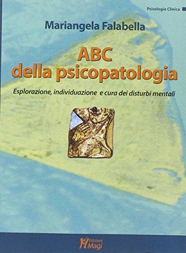 abc-della-psicopatologia-esplorazione-individuazione-e-cura-dei-disturbi-mentali
