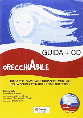 OrecchiAbile. Quaderno musicale. Con guida per l'insegnante. Per la Scuola elementare. Con CD-Audio