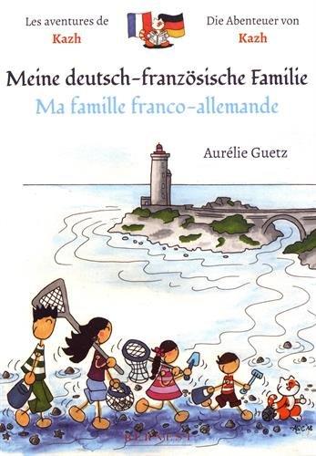 Les aventures de Kazh : ma famille franco-allemande/Meine deutsch-franzosische familie par Collectif